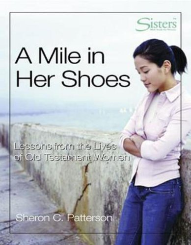 9780687345205: Sisters Bible Study for Women - A Mile in Her Shoes - Video Kit: Lessons From the Lives of Old Testament Women