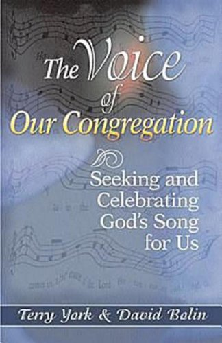 The Voice of Our Congregation: Seeking and Celebrating God's Song for Us: York, Terry