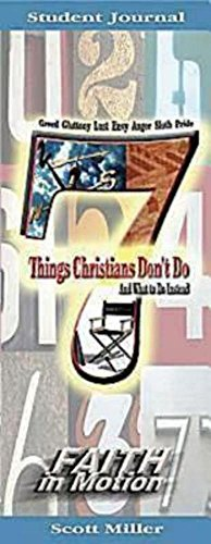 9780687350049: 7 Things Christians Don't Do Student Journal: And What To Do Instead (Faith in Motion)