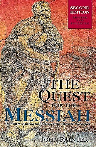 The Quest for the Messiah: The History, Literature, and Theology of the Johannine Community (0687351537) by John Painter