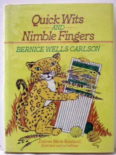 Quick Wits and Nimble Fingers: Carlson, Bernice Wells,