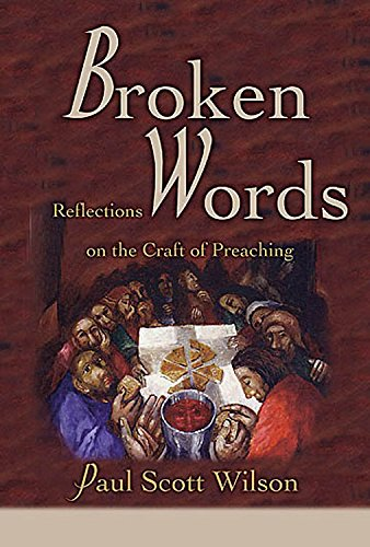 9780687352432: Broken Words: Reflections on the Craft of Preaching