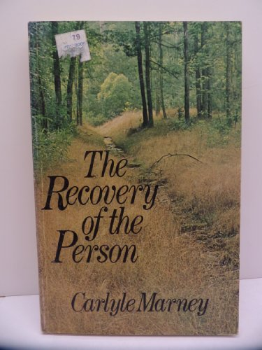 Recovery of the Person: A Christian Humanism: Carlyle Marney