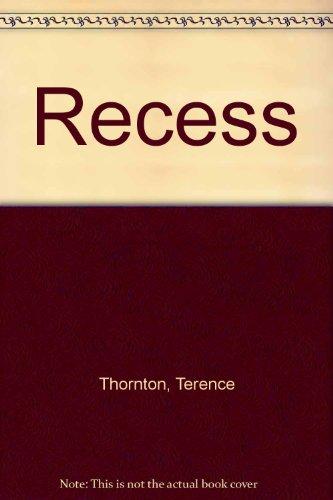 Recess: Terence Thornton, Sandy Thornton