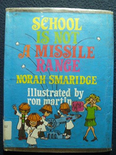 School Is Not a Missile Range: Norah Smaridge, Ron Martin