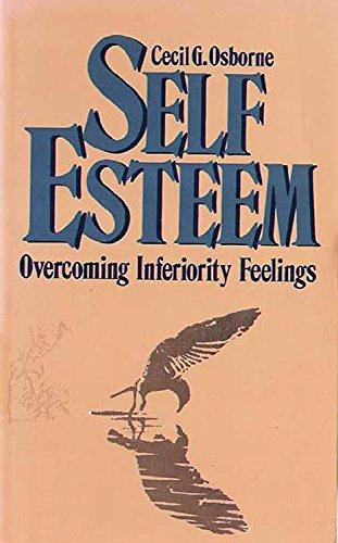 Self Esteem: Overcoming Inferiority Feelings: Osborne, Cecil