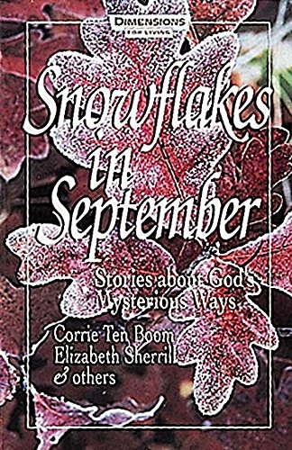 Snowflakes in September: Stories about God's Mysterious: Corrie ten Boom,