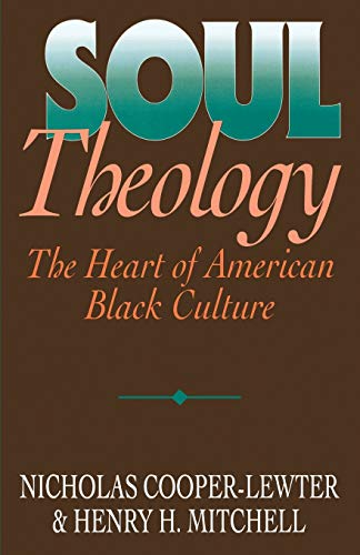 9780687391257: Soul Theology: The Heart of American Black Culture