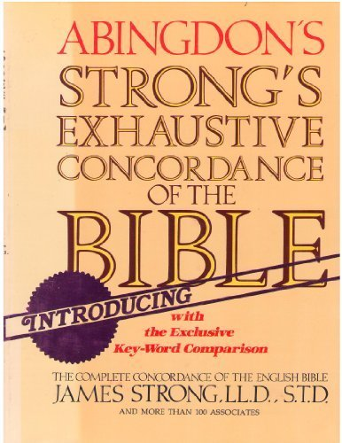 9780687400317: Strong's Exhaustive Concordance of the Bible with the Exclusive Key-Word Comparison