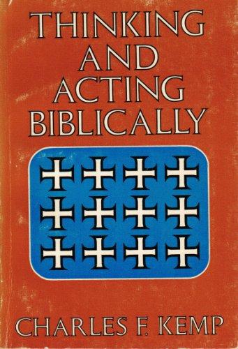 Thinking And Acting Biblically: Kemp, Charles F.