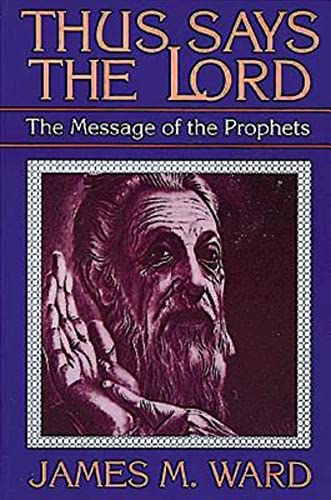 Thus Says the Lord : The Message: James M. Ward