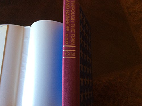 Through The Rain and Rainbow, The Remarkable Life of Richard Kinney: Crist, Lyle M.