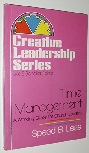 Time Management: A Working Guide for Church Leaders (Creative leadership series): Leas, Speed