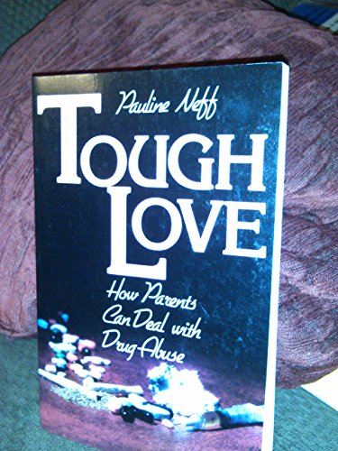 9780687424078: Tough Love: How Parents Can Deal With Drug Abuse