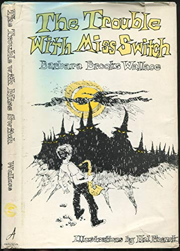 The Trouble With Miss Switch: Wallace, Barbara Brooks