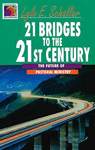 9780687426645: 21 Bridges to the 21st Century: The Future of Pastoral Ministry (Ministry for the Third Millennium)