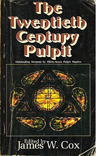 The Twentieth Century Pulpit: James W. Cox,