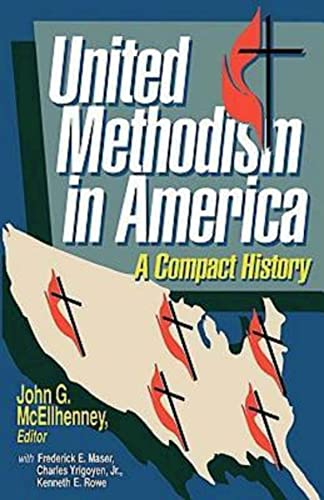 United Methodism in America: A Compact History: John G. McEllhenney,