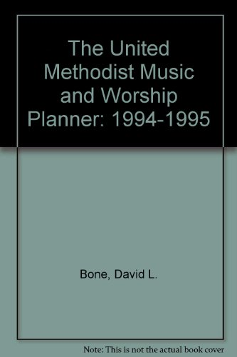 United Methodist Music And Worship Planner 94-95: David L. Bone