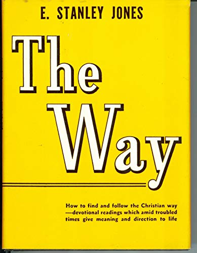 The Way: Jones, E. Stanley