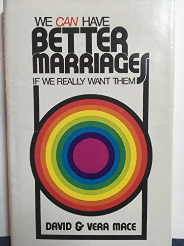 We Can Have Better Marriages If We: Vera Mace; David