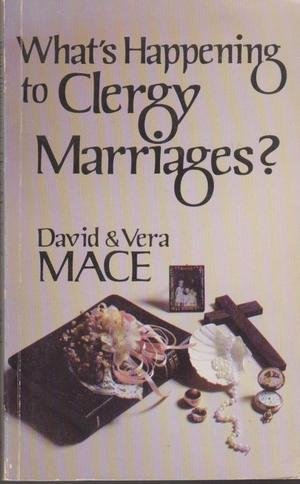 What's Happening to Clergy Marriages?: David Robert Mace
