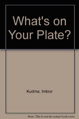 What's on Your Plate? (0687449111) by Imbior Kudrna; Norah Smaridge