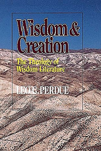 9780687456260: Wisdom & Creation: The Theology of Wisdom Literature