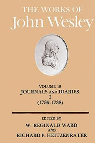 The Works of John Wesley Volume 18: Journal and Diaries (1735-1738): Ward, W. Reginald