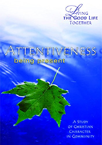 9780687465804: Living the Good Life Together - Attentiveness Planning Kit: Being Present
