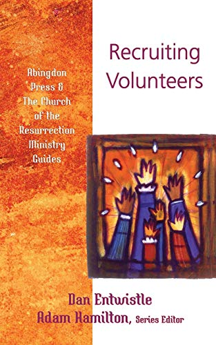 9780687466412: Recruiting Volunteers (The Abingdon Press & The Church of the Resurrection Ministry Guides)