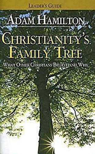 9780687466719: Christianity's Family Tree: What Other Christians Believe and Why - Leader's Guide