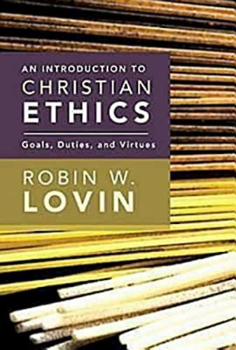 9780687467365: An Introduction to Christian Ethics: Goals, Duties, and Virtues