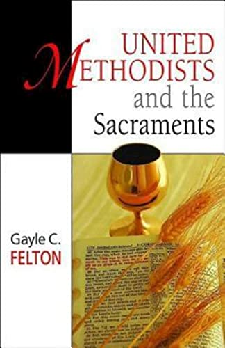 9780687492152: United Methodists and the Sacraments