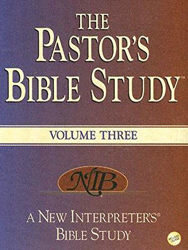 The Pastors Bible Study, Vol. 3: Kenneth H Carter; Anne B Crumpler; Robert E Van Voorst; Wilda C.M....