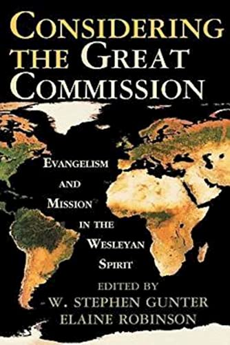 Considering the Great Commission: Evangelism and Mission: Meadows, Phillip; Gunter,