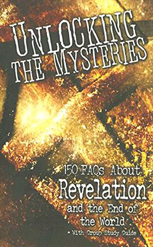 9780687494088: Unlocking the Mysteries: 150 FAQS About Revelation and the End of the World - with Group Study Guide
