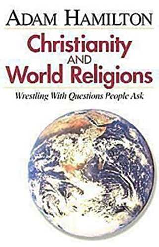 9780687494309: Christianity and World Religions - Participant's Book: Wrestling with Questions People Ask