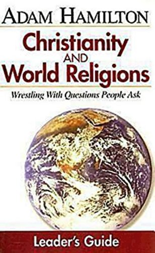 9780687494408: Christianity & World Religions: Wrestling With Questions People Ask (Leader's Guide)