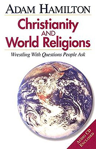 9780687494903: Christianity and World Religions: Wrestling with Questions People Ask (With Audio CD)
