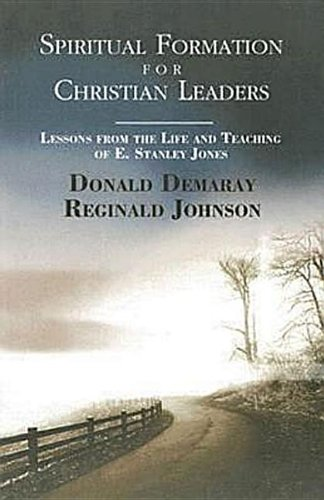 Spiritual Formation for Christian Leaders: Lessons from: Donald Demaray, Reginald
