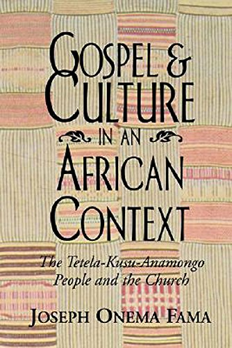 Gospel and Culture in an African Context: Fama, Joseph Onema