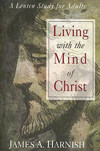 9780687496518: Living with the Mind of Christ: A Lenten Study for Adults