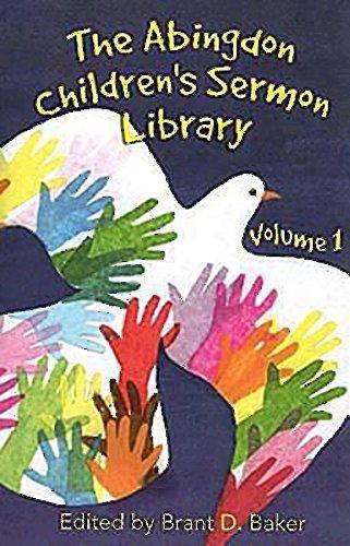 The Abingdon Children's Sermon Library Volume 1: Baker, Brant D.