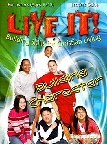 Building Character - Live It Series: Building Skills for Christian Living