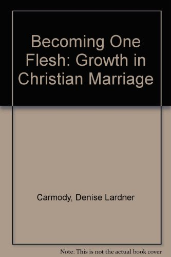 9780687600670: Becoming One Flesh: Growth in Christian Marriage