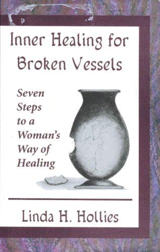9780687605484: Inner Healing for Broken Vessels: Seven Steps to a Woman's Way of Healing
