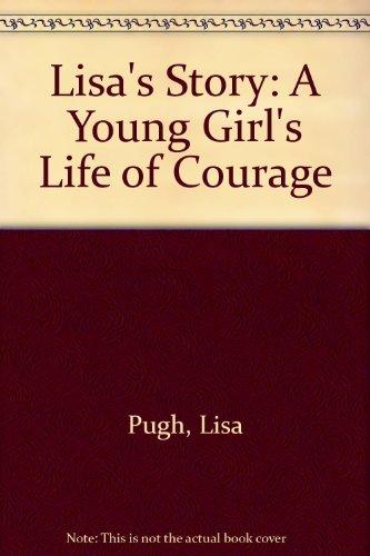 Lisa's Story: A Young Girl's Life of: Pugh, Lisa, Pugh,