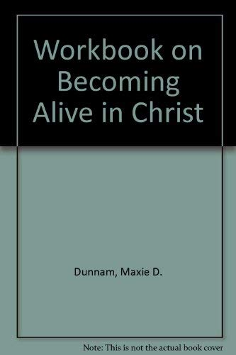 Workbook on Becoming Alive in Christ (9780687613793) by Maxie Dunnam