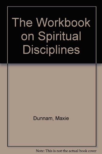 The Workbook on Spiritual Disciplines (9780687613809) by Maxie Dunnam
